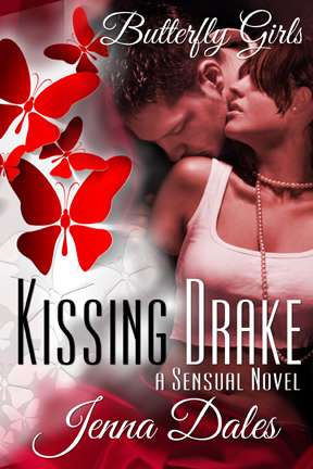 Kissing Drake: Butterfly Girls #1, a sensual romance novel, by Jenna Dales
