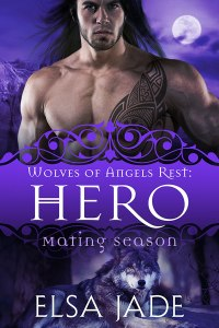 Mating Season: Wolves of Angels Rest #1: Hero by Elsa Jade